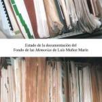"""Estado de la documentación del Fondo """"Memorias"""" de Luis Muñoz Marín"""