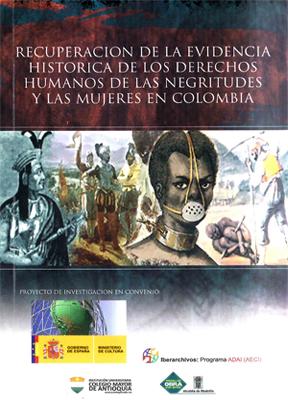 Recuperación de la evidencia histórica de los derechos humanos de las negritudes y las mujeres en Colombia