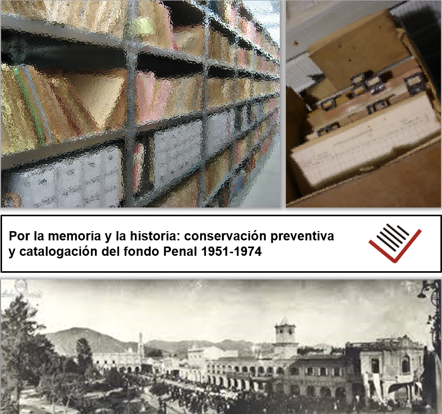 Por la memoria y la historia: conservación preventiva y catalogación del fondo Penal 1951-1974
